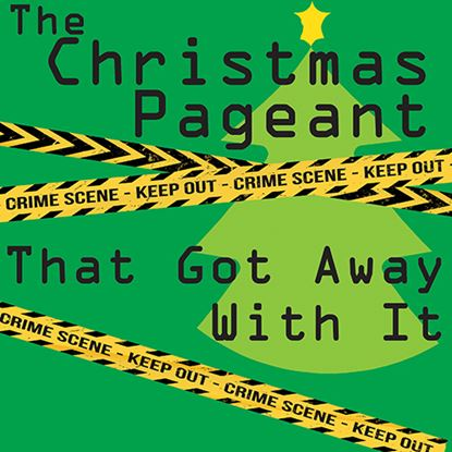 Picture of Christmas Pageant...Got Away cover art.