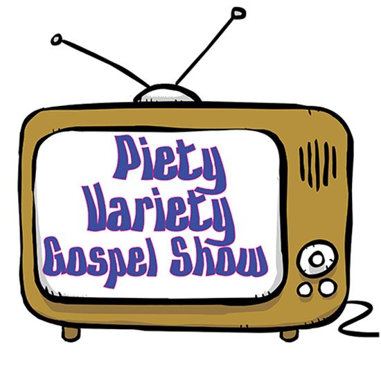Picture of Piety Variety Gospel Show cover art.