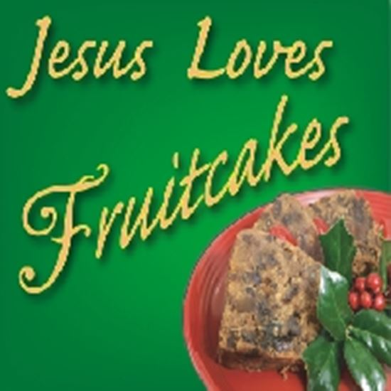 Picture of Jesus Loves Fruitcakes cover art.