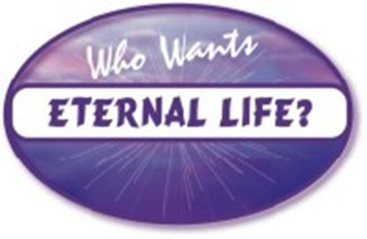 Picture of Who Wants Eternal Life? cover art.