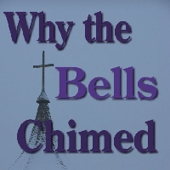 Picture of Why The Bells Chimed cover art.