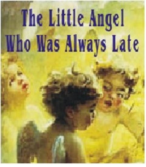 Picture of Little Angel...Always Late -Pm cover art.