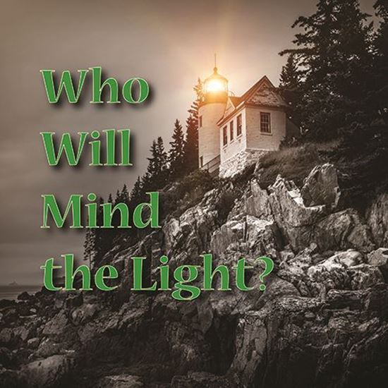 Who Will Mind the Light?