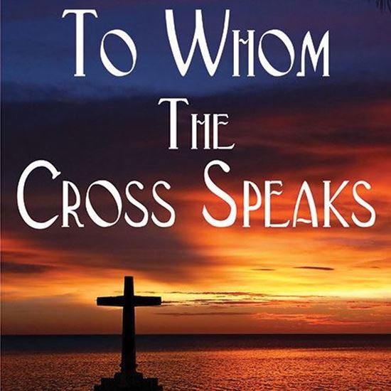 to-whom-the-cross-speaks